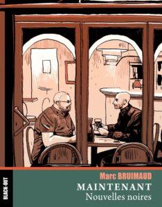 Couverture du livre Maintenant, de Marc Bruimaud