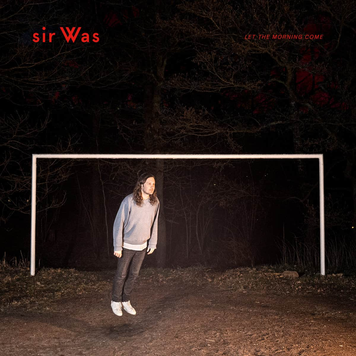 Artcover de l'album Let The Morning Come de Sir Was